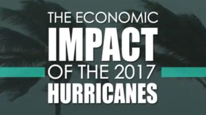 The Economic Impact Of The 2017 Hurricanes